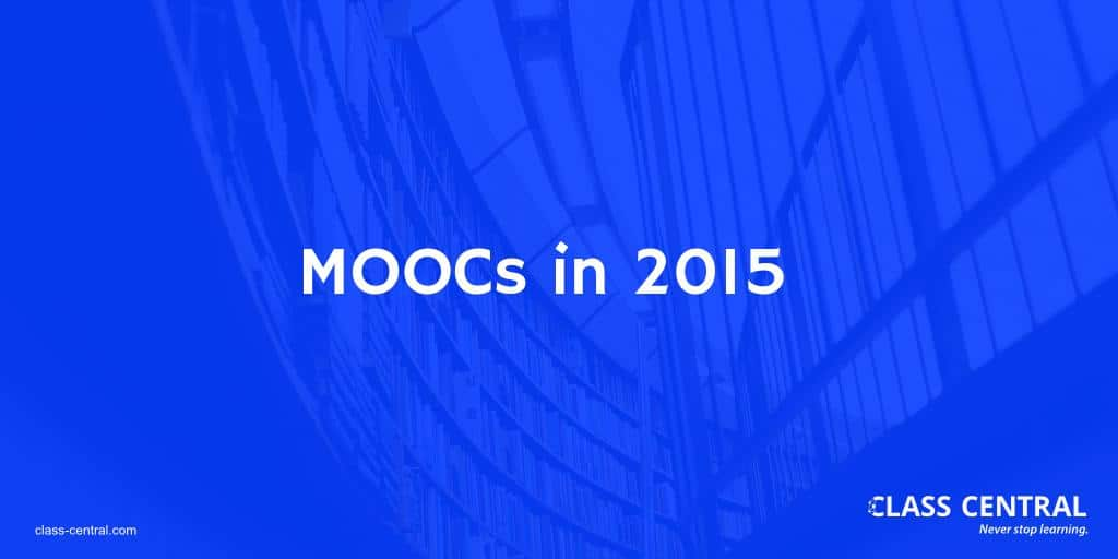 By The Numbers: MOOCS in 2015 — Class Central