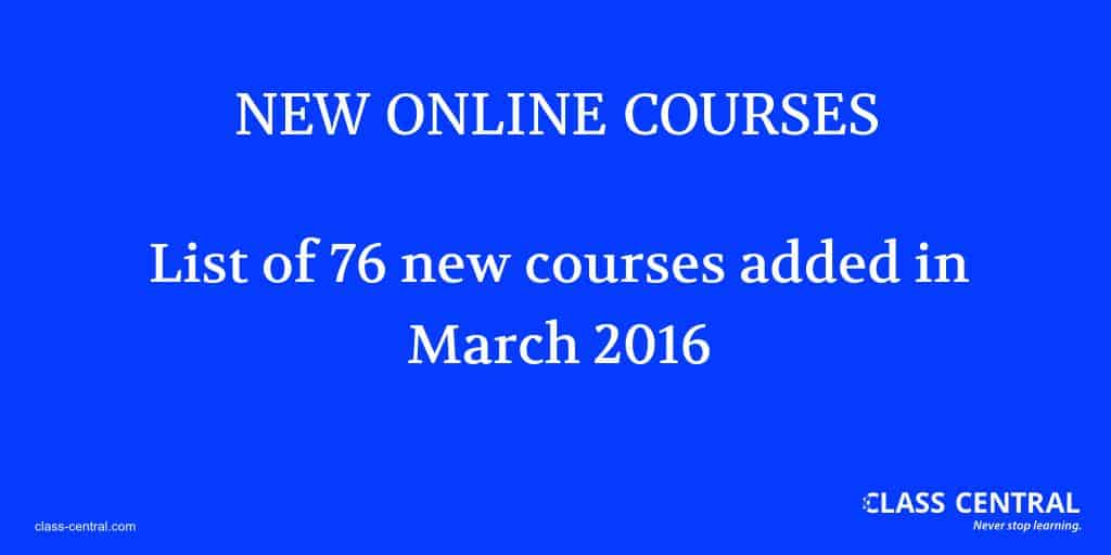 new-online-courses-march-2016