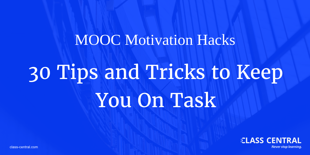 mooc motivation hacks 30 tips and tricks to keep you on task