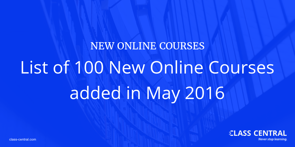 New Online Courses May 2016