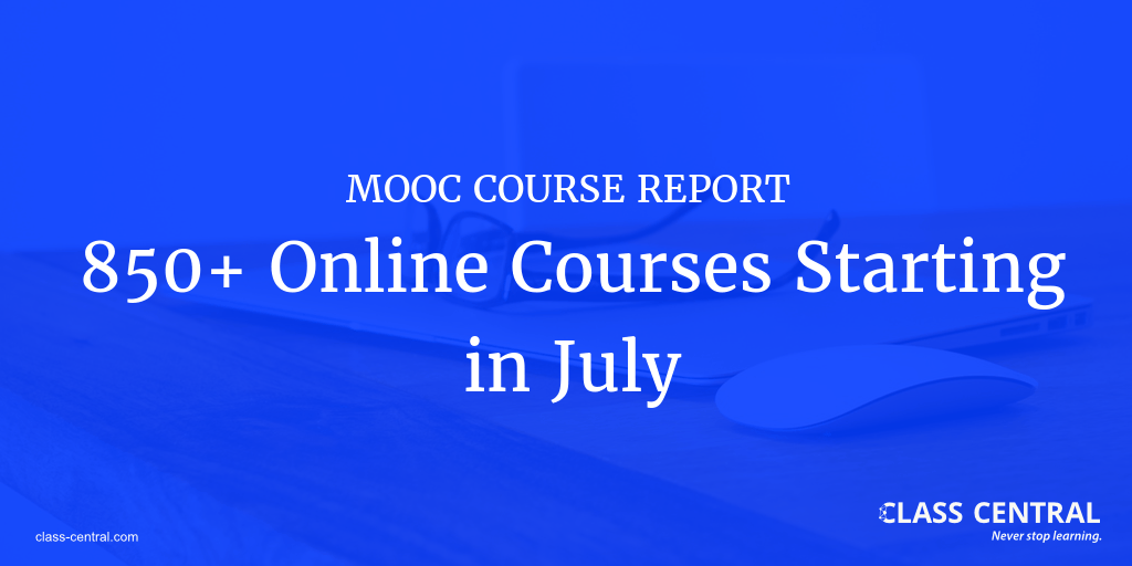 MOOC Course Report: July 2016 — Class Central