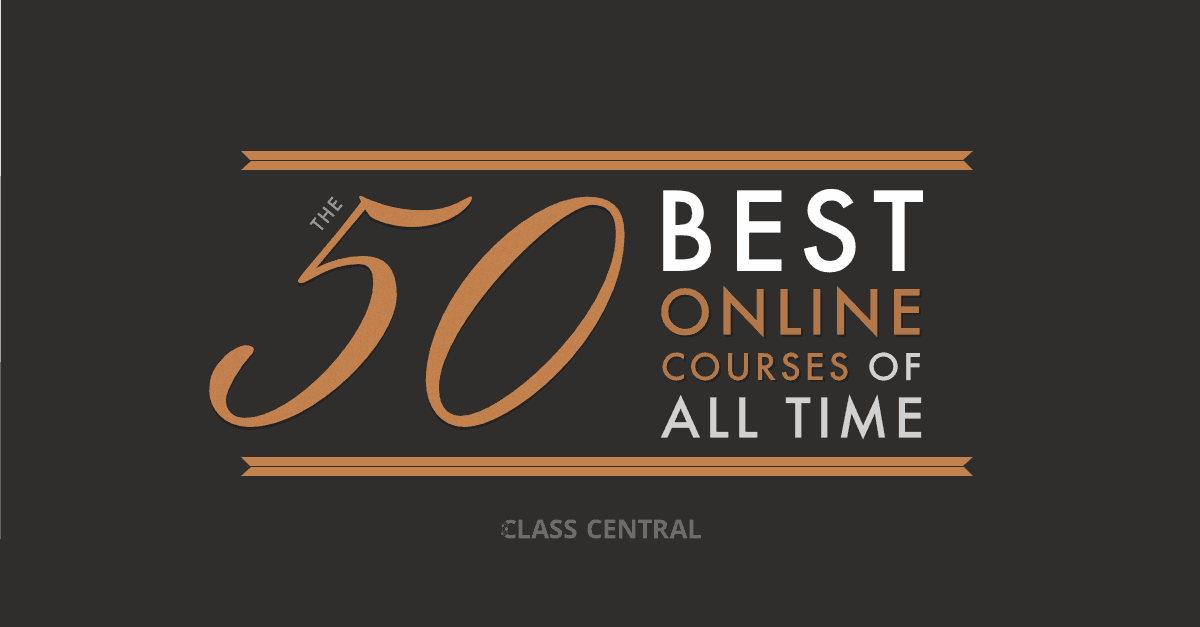 Class Central's Top 50 MOOCs of All Time