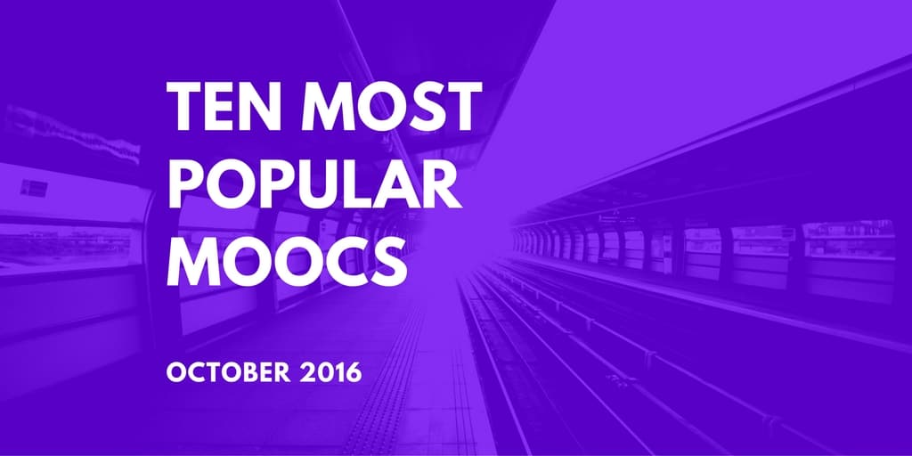 Ten Most Popular MOOCs October 2016