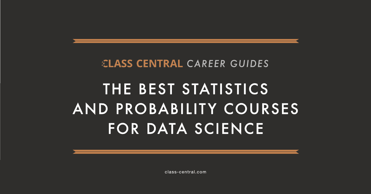 The Best Statistics  Probability Courses For Data Science  Class  Probability And Statistics Data Science Career Guide