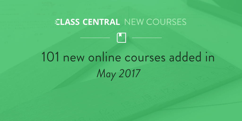 New Online Courses May 2017
