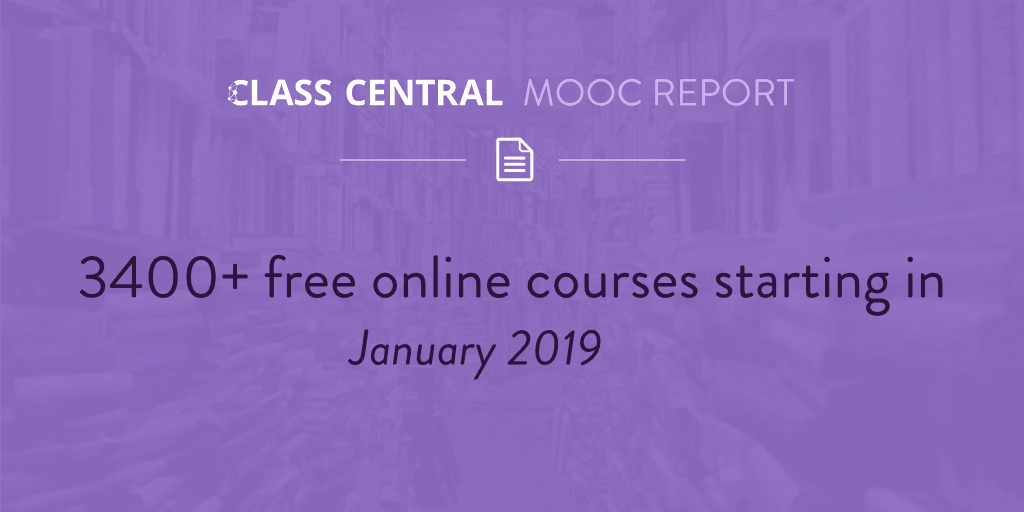 MOOC Course Report: January 2019 — Class Central