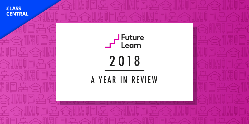 FutureLearn's 2018: Year in Review
