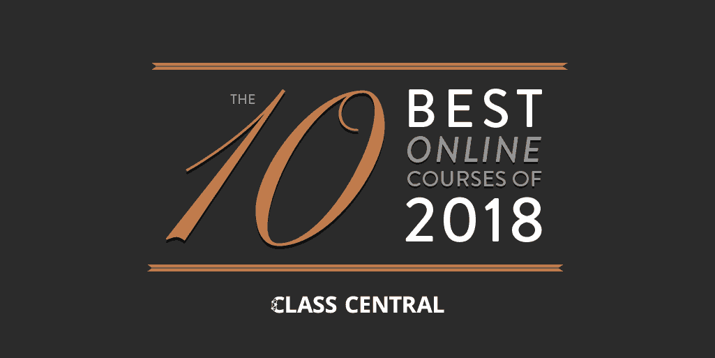 Class Central S Best Online Courses Of 2018 Class Central