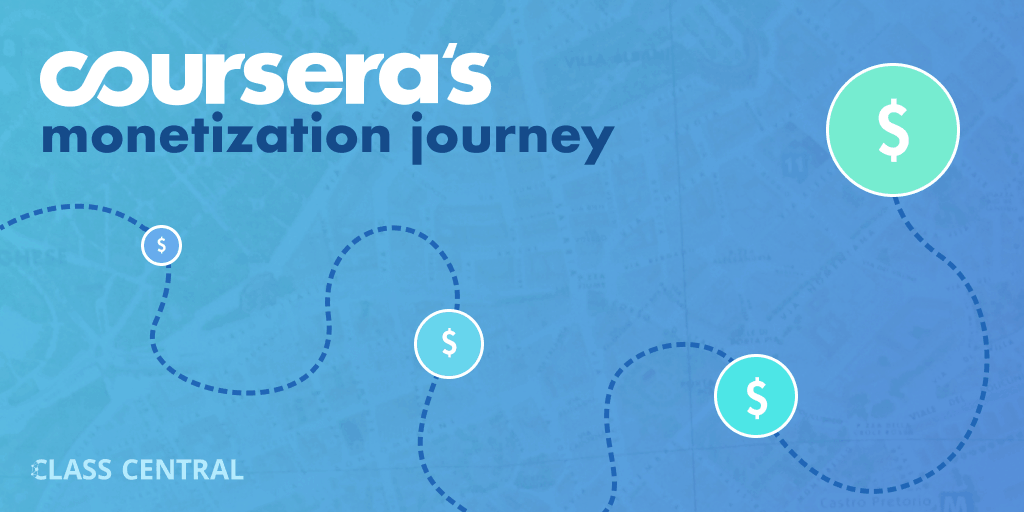 Coursera's Monetization Journey: From 0 to $100+ Million in Revenue — Class Central