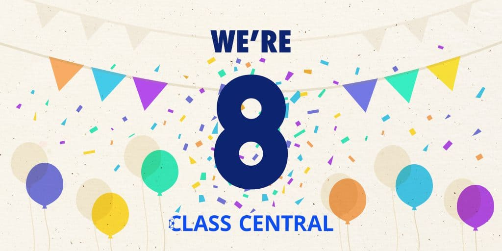 Class Central's 8th anniversary