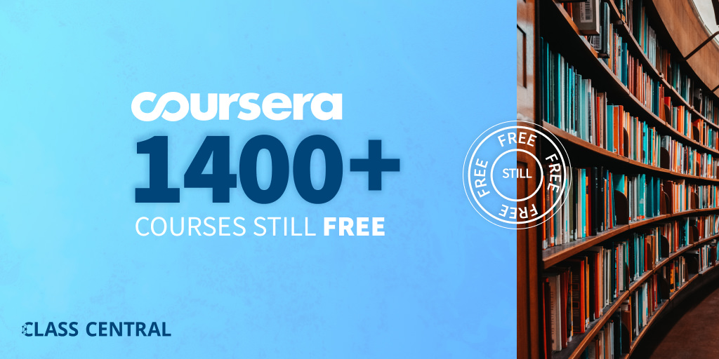 1400 Coursera Courses That Are Still Completely Free Class Central
