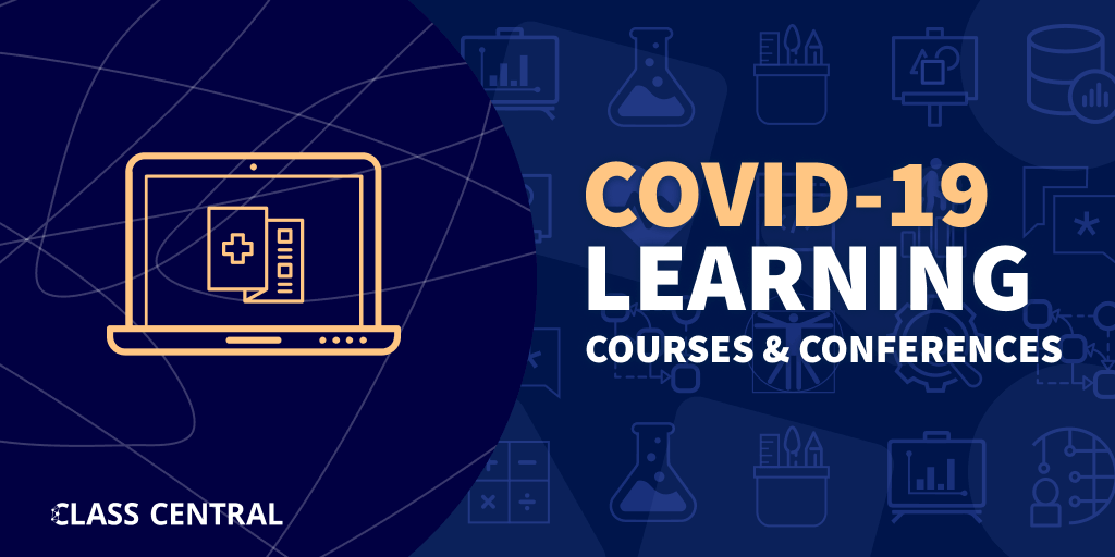 COVID-19 Learning: Courses & Conferences