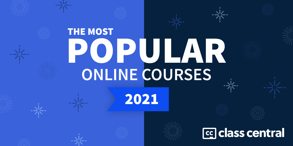 The Most Popular Online Courses 2021 Edition